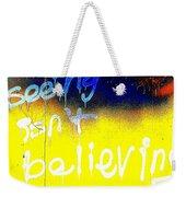 Seeing Isn't Believing Weekender Tote Bag
