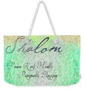 Shalom - Peace Rest Health Prosperity Blessing Weekender Tote Bag