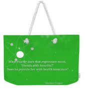 Sheldon Cooper - Friends With Benefits Weekender Tote Bag