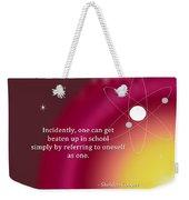 Sheldon Cooper - Referring To Oneself As One Weekender Tote Bag