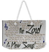 Sing Unto The Lord A New Song Weekender Tote Bag