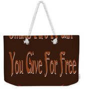 Smiles Are A Gift You Give For Free Weekender Tote Bag