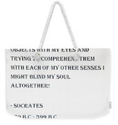 Socrates Quote Weekender Tote Bag