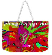 Sorry Please Forgive Me Weekender Tote Bag