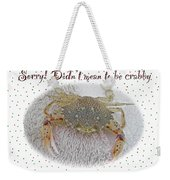 Sorry I Was Crabby Greeting Card - Calico Crab Weekender Tote Bag