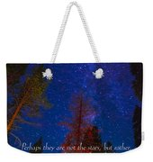 Stars Light Star Bright Fine Art Photography Prints And Inspirational Note Cards Weekender Tote Bag