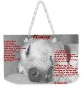 Stealing Weekender Tote Bag