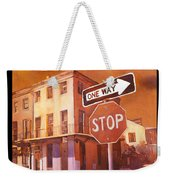 Stop- French Quarter Ahead Weekender Tote Bag