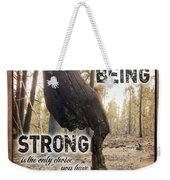Strong Quote - Photo Art Weekender Tote Bag