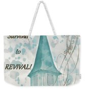 Survival To Revival Weekender Tote Bag