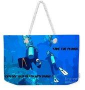 Take The Plunge Weekender Tote Bag