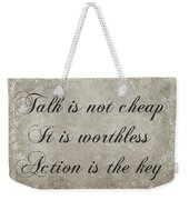 Talk Is Not Cheap It Is Worthless - Action Is Key - Poem - Emotion Weekender Tote Bag