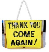 Thank You Come Again Weekender Tote Bag