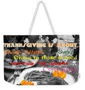 Thanksgiving Is Not... Weekender Tote Bag