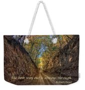 The Best Way Out Weekender Tote Bag