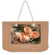 The Days Of Wine And Roses Weekender Tote Bag