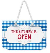 The Kitchen Is Open Weekender Tote Bag