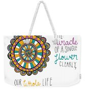 The Miracle Of A Flower Weekender Tote Bag