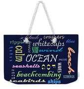 The Ocean Is... Weekender Tote Bag
