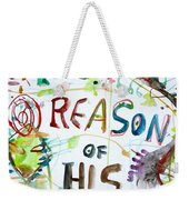 The Reason Of His Fall Weekender Tote Bag