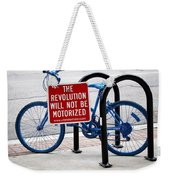The Revolution Will Not Be Motorized Weekender Tote Bag