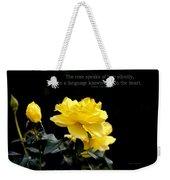 The Rose Speaks Of Love Weekender Tote Bag