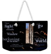 There Is A Light Weekender Tote Bag