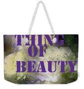 Thing Of Beauty Weekender Tote Bag
