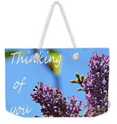 Thinking Of You - Greeting Card - Lilacs Weekender Tote Bag