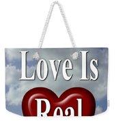 This Love Is Real Weekender Tote Bag
