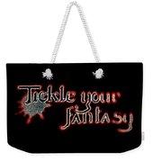 Tickle Your Fantasy Weekender Tote Bag