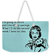 Time To Retire Weekender Tote Bag