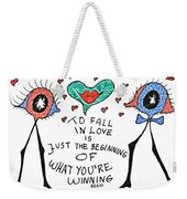 To Fall In Love Weekender Tote Bag