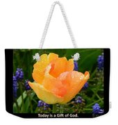 Today Is A Gift Of God Weekender Tote Bag