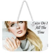 Tribute Mindy Mccready Guys Do It All The Time Weekender Tote Bag