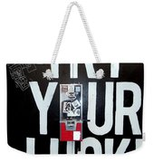Try Your Luck Weekender Tote Bag