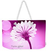 Turn Your Face To The Sun Weekender Tote Bag