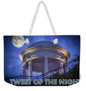Tweet Of The Night 14 Weekender Tote Bag
