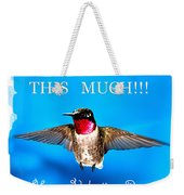 Valentines Day I Love You This Much Weekender Tote Bag
