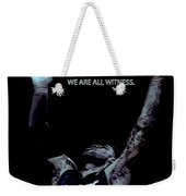 We Are All Witness Weekender Tote Bag