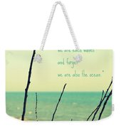 We Are Also The Ocean Weekender Tote Bag by Poetry and Art