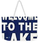 Welcome To The Lake Weekender Tote Bag
