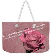 We've Only Scratched The Surface Valentine Weekender Tote Bag
