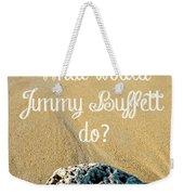 What Would Jimmy Buffett Do Weekender Tote Bag