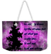 What You Really Love 2 - Rumi Quote Weekender Tote Bag