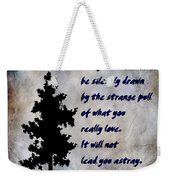 What You Really Love - Rumi Quote Weekender Tote Bag