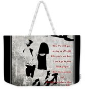 When I'm With You Weekender Tote Bag