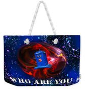 Who Are You  Weekender Tote Bag
