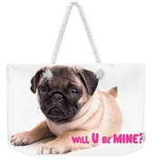 Will U Be Mine? Weekender Tote Bag