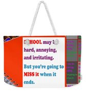 Wisdom Quote School Collage Artistic  Background Designs  And Color Tones N Color Shades Available F Weekender Tote Bag
